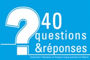 40 Questions Réponses sur l'Éducation francophone